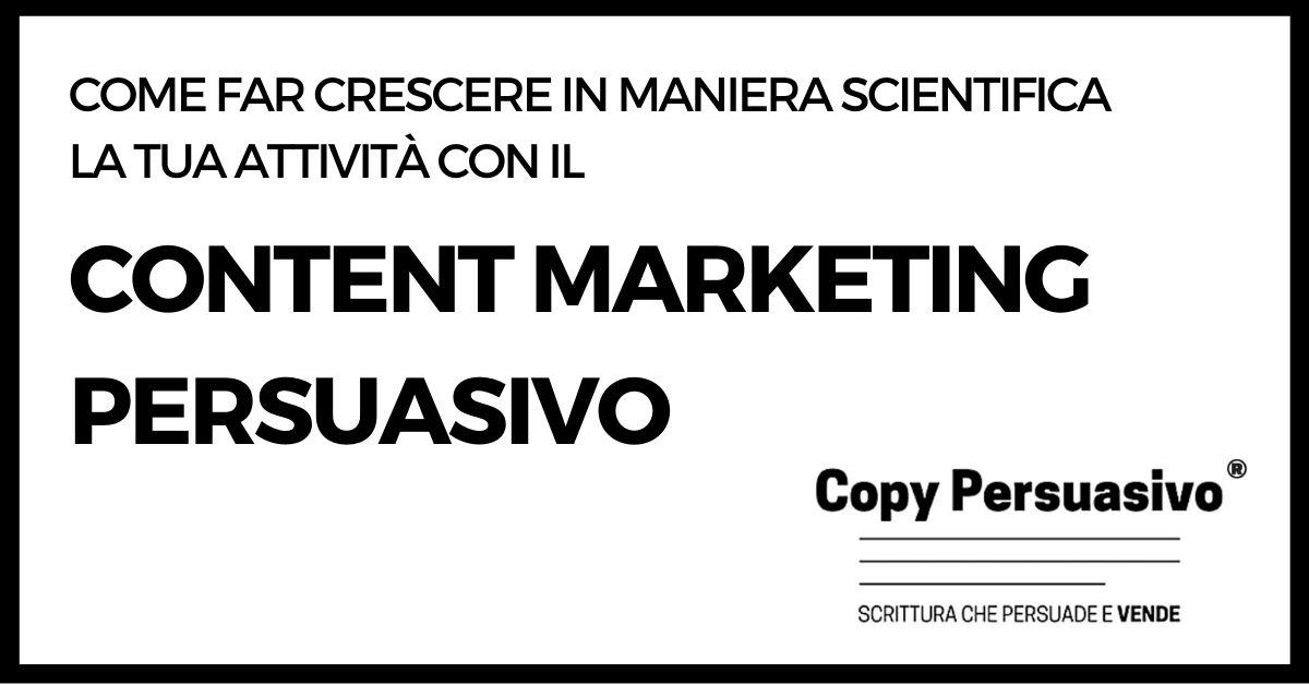 content marketing persuasivo - come far crescere la tua attività con i contenuti e il copy persuasivo®