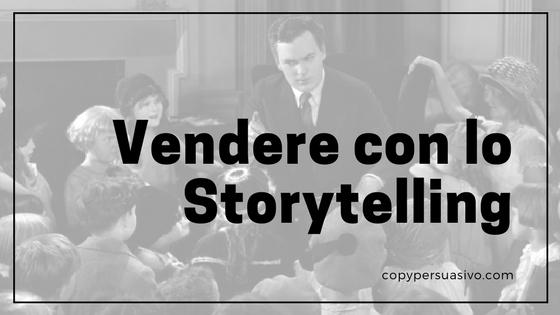 Un altro sbarbatello che ha iniziato a vendere con lo Storytelling