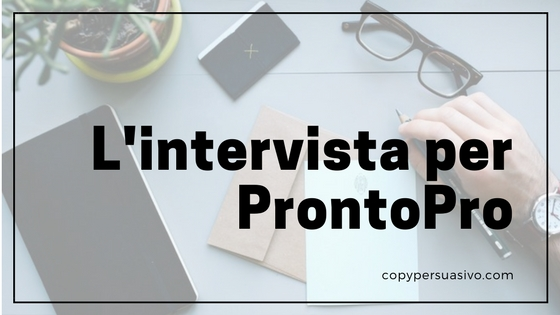 2 chiacchiere sul Copywriting: l'intervista per ProntoPro