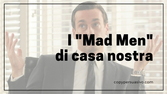 copywriter italia, agenzia copywriting, mad men, agenzia pubblicitaria, copywriting