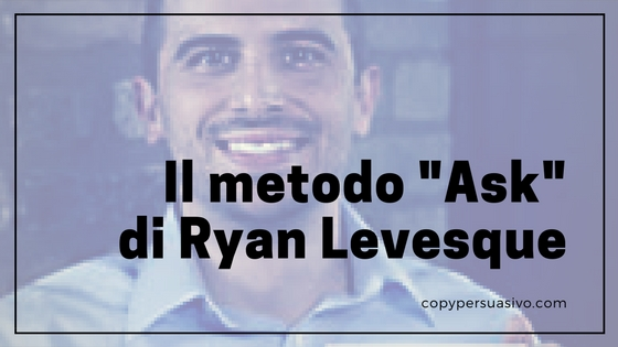 "Il metodo ""Ask"" di Ryan Levesque"