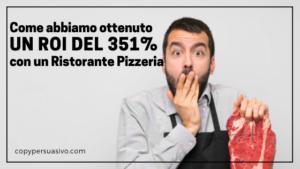 copy persuasivo case history di successo ristorante roi 350% scrittura persuasiva