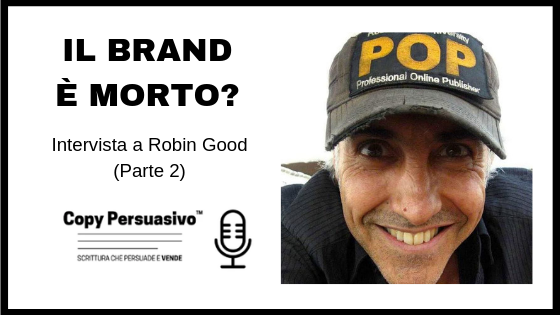 robin good brand friend copy persuasivo podcast