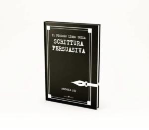 il nuovo piccolo libro della scrittura persuasiva di andrea lisi copywriter di copy persuasivo™