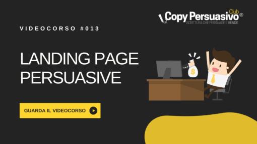LANDING PAGE PERSUASIVE: Come scrivere pagine che convincono e vendono (Italiano)