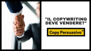 il copywriting deve vendere?